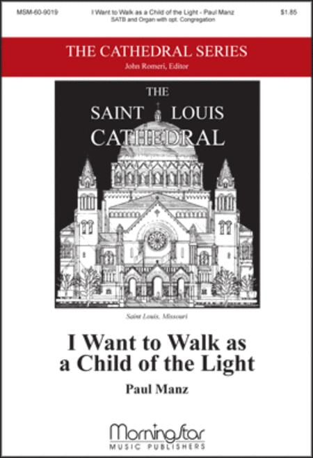 I Want to Walk as a Child of the Light