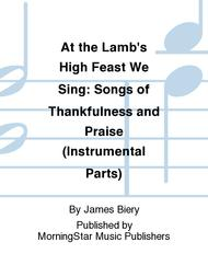 At the Lamb's High Feast We Sing Songs of Thankfulness and Praise (Instrumental Parts)