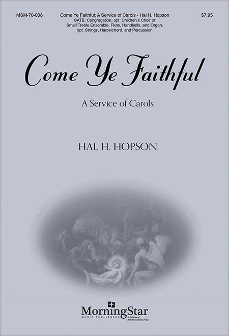 Come Ye Faithful: A Service of Carols (Choral Score)