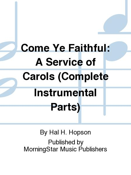 Come Ye Faithful: A Service of Carols (Complete Instrumental Parts)