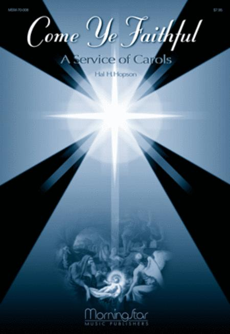 Come Ye Faithful: A Service of Carols (Leader's Guide)
