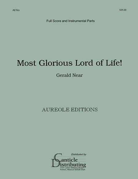 Most Glorious Lord of Life (Full Score and Instrumental Parts)