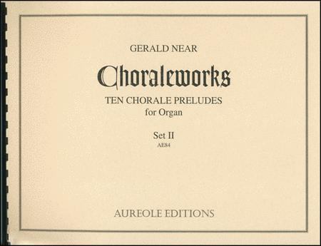 Choraleworks II Ten Chorale Preludes for Organ