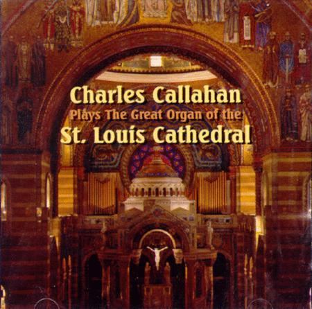 Charles Callahan Plays Great Organ at St. Louis Cathedral