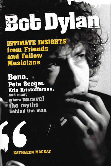 Bob Dylan - Intimate Insights from Friends and Fellow Musicians