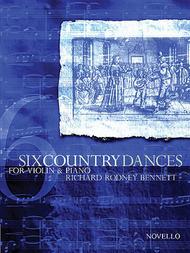 Richard Rodney Bennett: Six Country Dances (Violin/Piano)