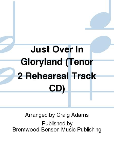 Just Over In Gloryland (Tenor 2 Rehearsal Track CD)