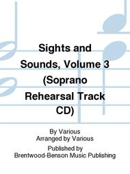Sights and Sounds, Volume 3 (Soprano Rehearsal Track CD)