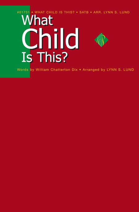 What Child Is This? - SATB - Lund