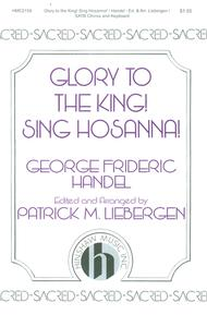 Glory to the King! Sing Hosanna!