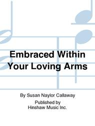 Embraced Within Your Loving Arms