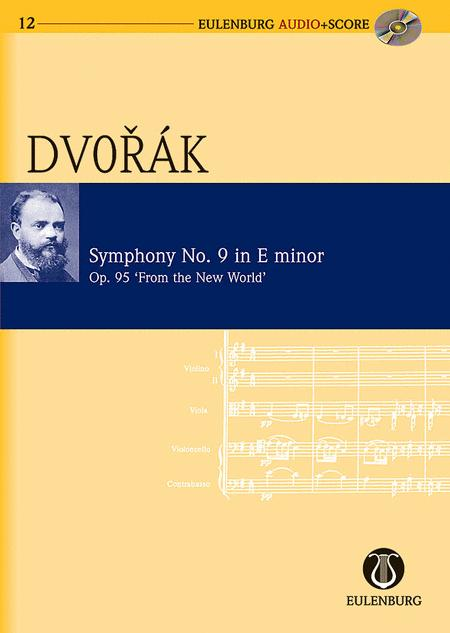 Symphony No. 9 in E Minor Op. 95 B 178 From the New World