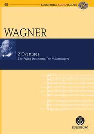 2 Overtures WWV 63/WWV 96: The Flying Dutchman and Die Meistersinger Von Nurmberg