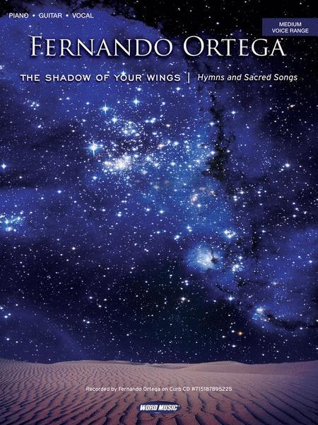 Fernando Ortega - The Shadow of Your Wings