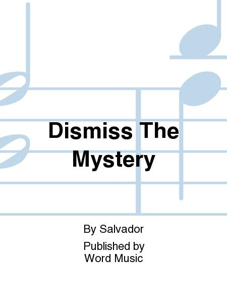 Dismiss The Mystery