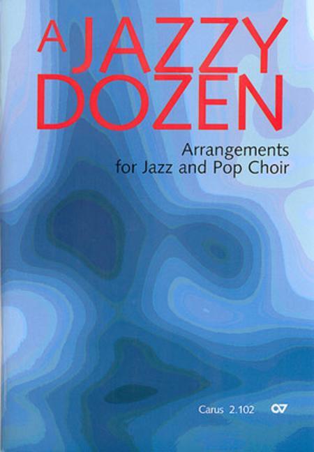 A Jazzy Dozen - Arrangements for Jazz and Pop Choir