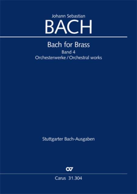 Bach for Brass 4: Orchesterwerke