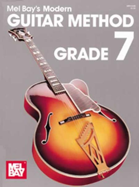 Mel Bay's Modern Guitar Method - Grade 7