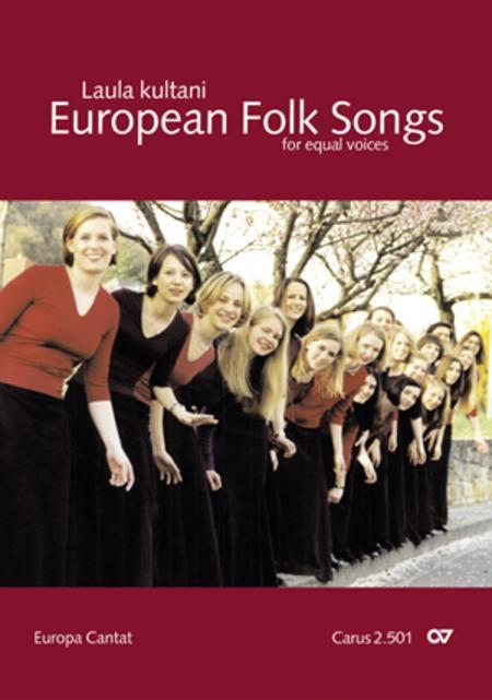 European Folksongs for equal voices (European Volksongs fur gleiche Stimmen)