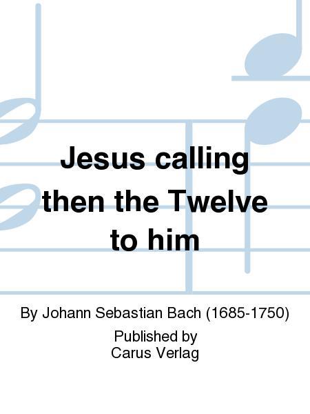 Jesus calling then the Twelve to him (Jesus nahm zu sich die Zwolfe)
