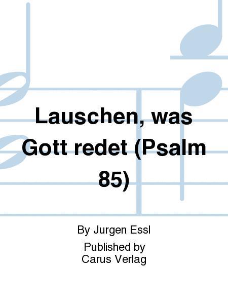 Lauschen, was Gott redet (Psalm 85)