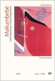 Makumbebe. Latin American Choral Repertoire. Carmina mundi 1