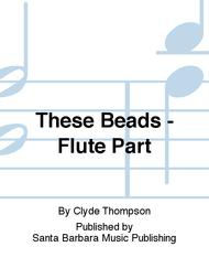 These Beads - Flute Part