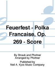 Feuerfest - Polka Francaise, Op. 269 - Score