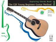 The FJH Young Beginner Guitar Method - Exploring Chords Book 3