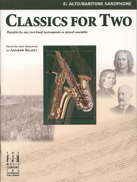 Classics for Two, E-flat Alto/Baritone Saxophones