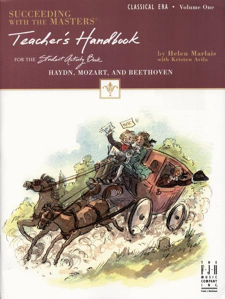 Succeeding with the Masters(r), Teacher's Handbook, Classical Era, Volume One
