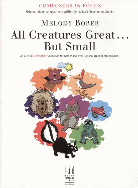 All Creatures Great . . . But Small