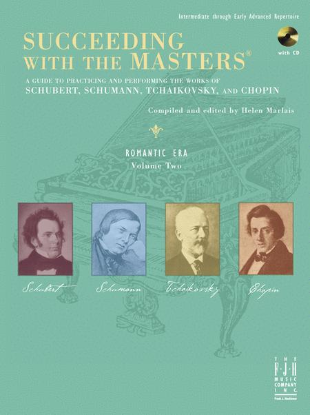 Succeeding with the Masters(r), Romantic Era, Volume Two