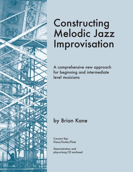 Constructing Melodic Jazz Improvisation - Concert Key Edition