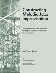 Constructing Melodic Jazz Improvisation - E Flat Edition