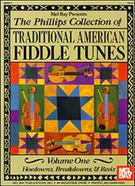The Phillips Collection of Traditional American Fiddle Tunes Vol 1