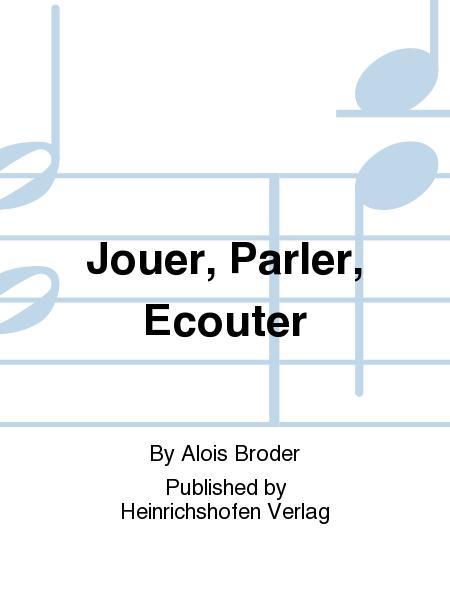 Jouer, Parler, Ecouter