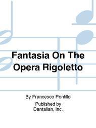 Fantasia On The Opera Rigoletto