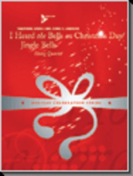 I Heard The Bells On Christmas Day & Jingle Bells