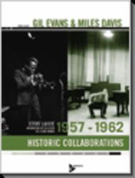 Gil Evans & Miles Davis: 1957-1962 Historic Collaborations