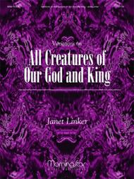 Variations on All Creatures of Our God and King