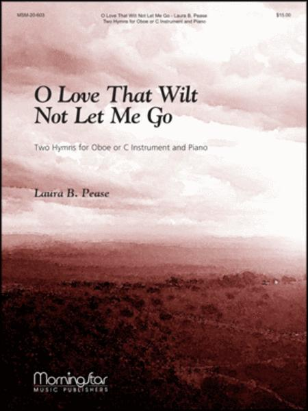 O Love That Wilt Not Let Me Go: Two Hymns for Oboe or C Instrument and Piano