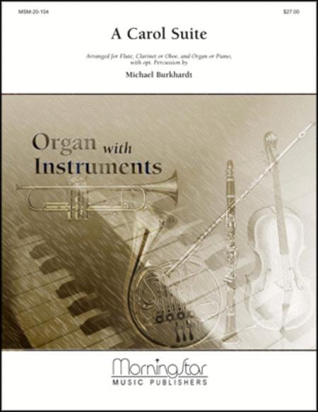 A Carol Suite for Flute, Clarinet or Oboe, Organ or Piano, with opt. Percussion