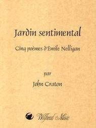 Jardin sentimental: Cinq poemes d'Emile Nelligan