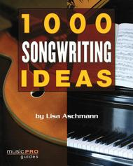 1000 Songwriting Ideas