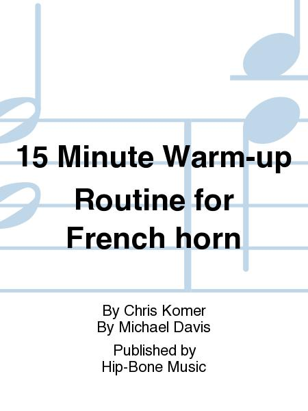15 Minute Warm-up Routine for French horn