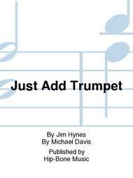 Just Add Trumpet