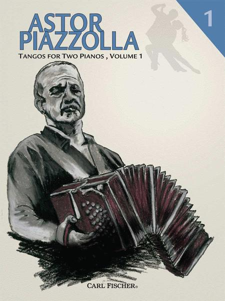 Astor Piazzolla - Tangos for 2 Pianos, Volume 1