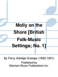 Molly on the Shore [British Folk-Music Settings; No. 1]