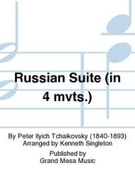 Russian Suite (in 4 mvts.)